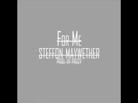 Steffon Maywether - For Me
