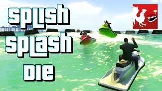 Things To Do In GTA V Splish Splash Die