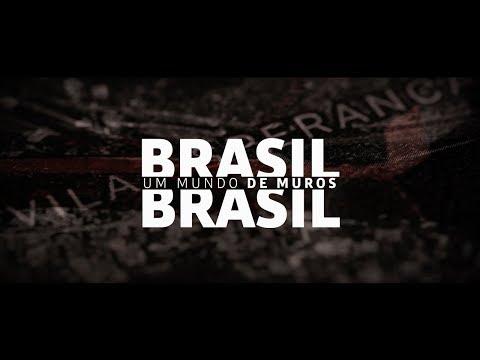 Especial Um Mundo de Muros – Brasil