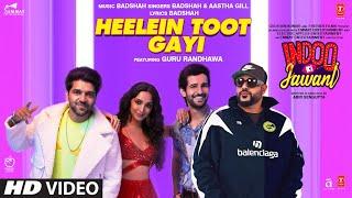 Heelein Toot Gay Badshah Aastha Gill Ft Guru Randhawa Video HD Download New Video HD