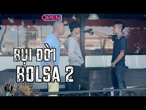 Bụi Đời Bolsa 2 - 102 Production (Hài Tục Tỉu)