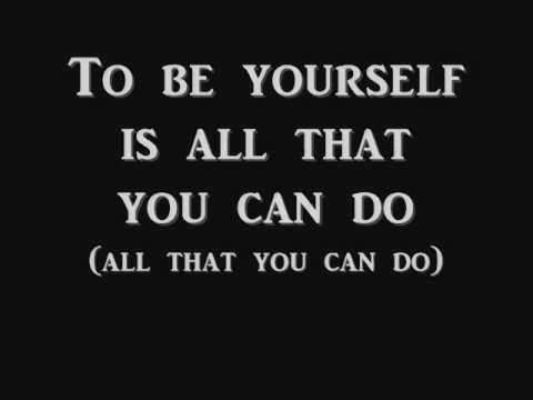 be yourself is all that you can do lyrics: