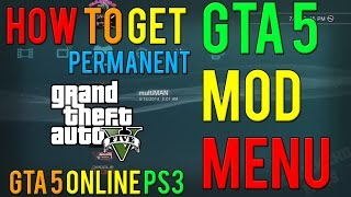 GTA 5 Online How To Get Permanent Mod Menu PS3! (GTA 5