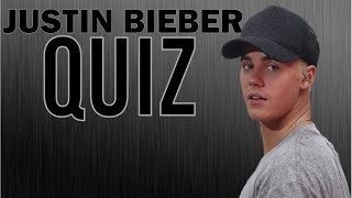 HOW WELL DO YOU KNOW JUSTIN BIEBER?