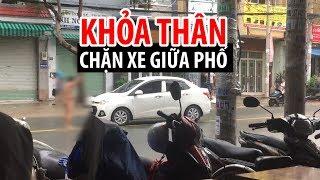 Nhậu xong thịt cầy, cởi truồng dạo phố náo loạn trung tâm Sài Gòn
