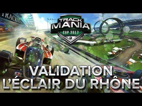 Trackmania Cup 2017 #42 : Validation de L'éclair sur Rhône