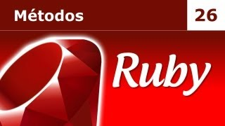 Tutorial de Ruby. Parte 26