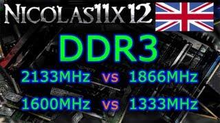 DDR3: 2133MHz Vs 1866MHz Vs 1600MHz Vs 1333MHz