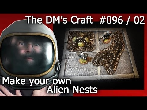 ALIEN HIVE NESTS for your game table (The DM'S Craft 96/02)