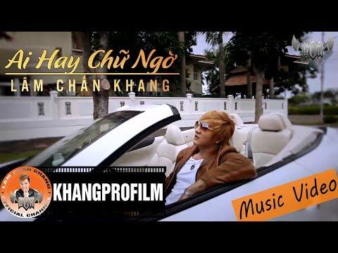 [MV HD] Ai Hay Chữ Ngờ - Lâm Chấn Khang