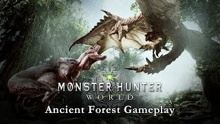 Monster Hunter: World - Ancient Forest Játékmenet