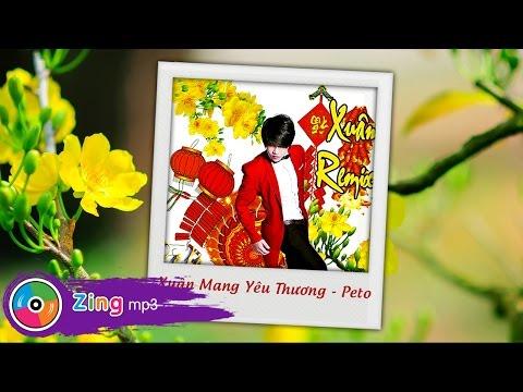 Xuân Mang Yêu Thương - Peto (Album)