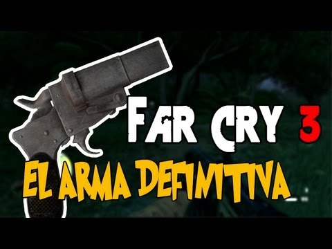 EL ARMA DEFINITIVA!!! - Far Cry 3