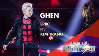 GHEN (Live) | ERIK và KIM TRANG đánh ghen ấn tượng trên sân khấu | Be A Star - Bạn Là Ngôi Sao