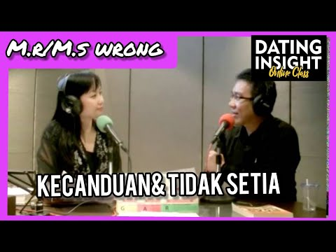 Dating INSIGHT Mr./Ms. WRONG 3: Kecanduan & Tidak Setia