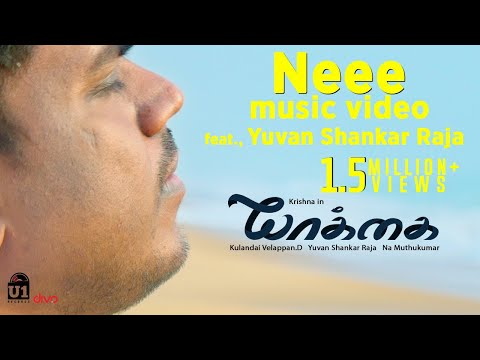 Neee (Music Video)  Yuvan Shankar Raja - Yakkai