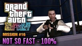 GTA: The Ballad Of Gay Tony Mission #16 Not So Fast