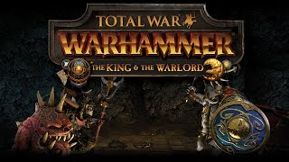 Total War: WARHAMMER - The King & The Warlord Bejelentés Trailer