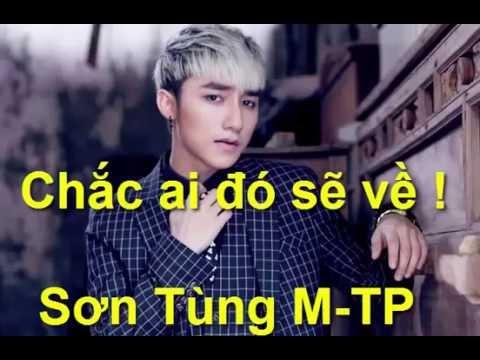 Bài hát mới nhất của Sơn tùng MTP-Chắc Ai Đó Sẽ Về - Sơn Tùng MTP