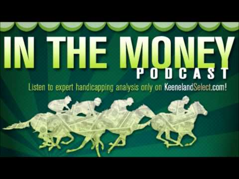 Fall Stars at Keeneland: In the Money Podcast 10.5.13