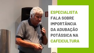 Confira técnicas de adubação potássica na cultura de café com Roberto Santinato