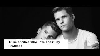13 Celebrities Who Love Their Gay Brothers