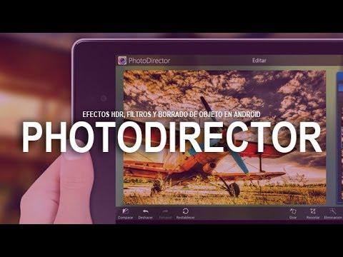 Efecto HDR, filtros y más con Photodirector para Android