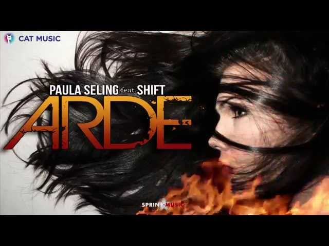 Paula Seling feat. Shift - Arde (Official Single HQ)