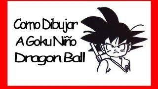 Como Dibujar A Goku Niño Paso A Paso Dragon Ball How