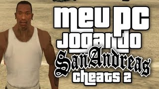 Meu PC Jogando GTA San Andreas Cheats Parte 2