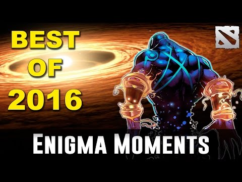 Dota 2 Enigma Moments BEST OF 2016