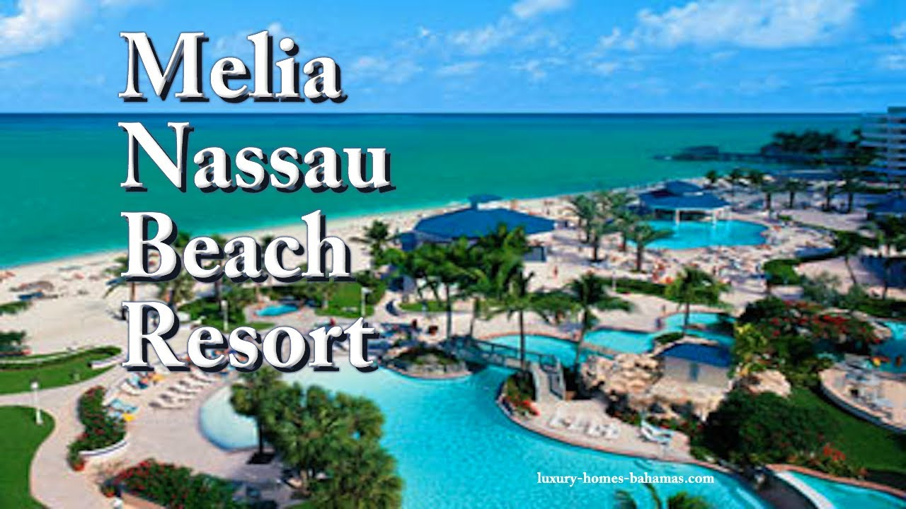 Melia Nassau Beach Resort YouTube