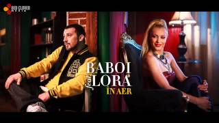 Baboi feat. Lora - În aer (cu versuri)