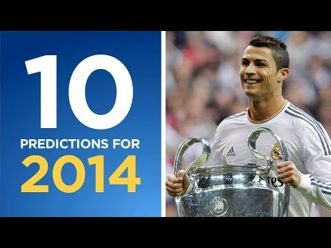 10 Predictions for 2014 | Will Madrid finally win La Décima?