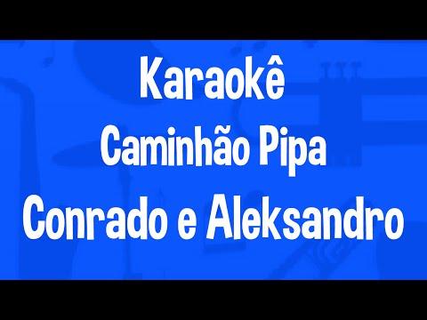 Karaokê Caminhão Pipa - Conrado e Aleksandro