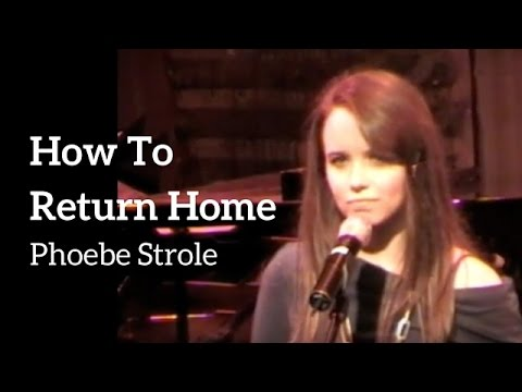 How To Return Home - Phoebe Strole