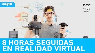8 horas probando la realidad virtual