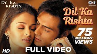 Dil Ka Rishta Bada Hi Pyara Hai - Title Song - Aishwariya Rai & Priyanshu - Full Song
