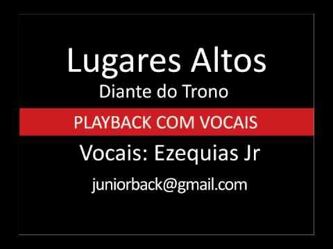 Lugares Altos - Diante do Trono - PB com vocais by Ezequias Jr.