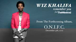 Wiz Khalifa - Remember You ft. The Weeknd