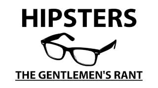 The Gentlemen's Rant: Hipsters