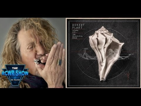 Robert Plant's Rainbow First Impressions From Upcoming Lullaby and...The Ceaseless Roar Album! Th...