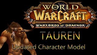 TAUREN Character Model Changes: Warlords of Draenor [Blizzcon 2013]