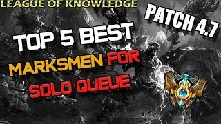 Top 5 Best AD Carries For Solo Queue Patch 4.7 League