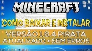 Como Baixar E Instalar Minecraft 1.6.4 Pirata ATUALIZADO