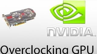 How To Properly & Safely Overclock A Nvidia Graphics Card