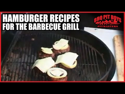 Hamburger Recipes for the Barbeque Grill by the BBQ Pit Boys