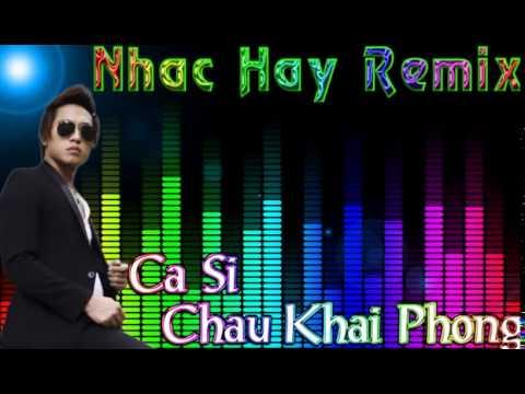 Song news khmer nhac tre remix  hay nhat    chau khai phong