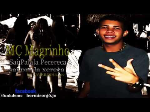 MC Magrinho   Sai Palala Perereca , Sai pra Lá Xereca  DJ CAVERINHAA22 ) Lançamento 2014