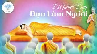 Lời Phật Dạy Về Đạo Làm Người Để Có Hạnh Phúc An Vui - Phần 1 - Kinh Phật Dạy Làm Người